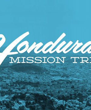 2018 Honduras Mission Trip Informational Meeting