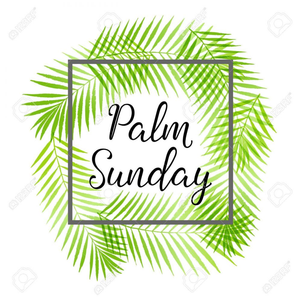 2018-03-25-Morning, Palm Sunday and Lord's Supper